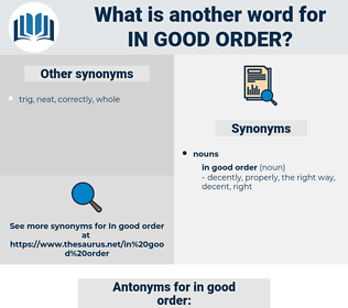 in good order, synonym in good order, another word for in good order, words like in good order, thesaurus in good order
