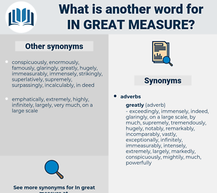 in great measure, synonym in great measure, another word for in great measure, words like in great measure, thesaurus in great measure