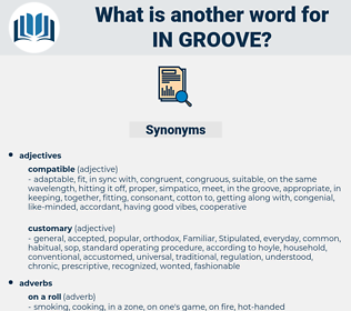 in groove, synonym in groove, another word for in groove, words like in groove, thesaurus in groove