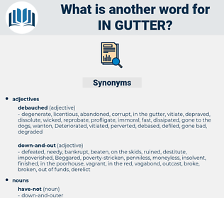 in gutter, synonym in gutter, another word for in gutter, words like in gutter, thesaurus in gutter