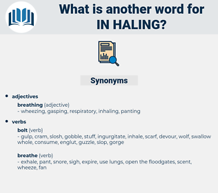 in haling, synonym in haling, another word for in haling, words like in haling, thesaurus in haling