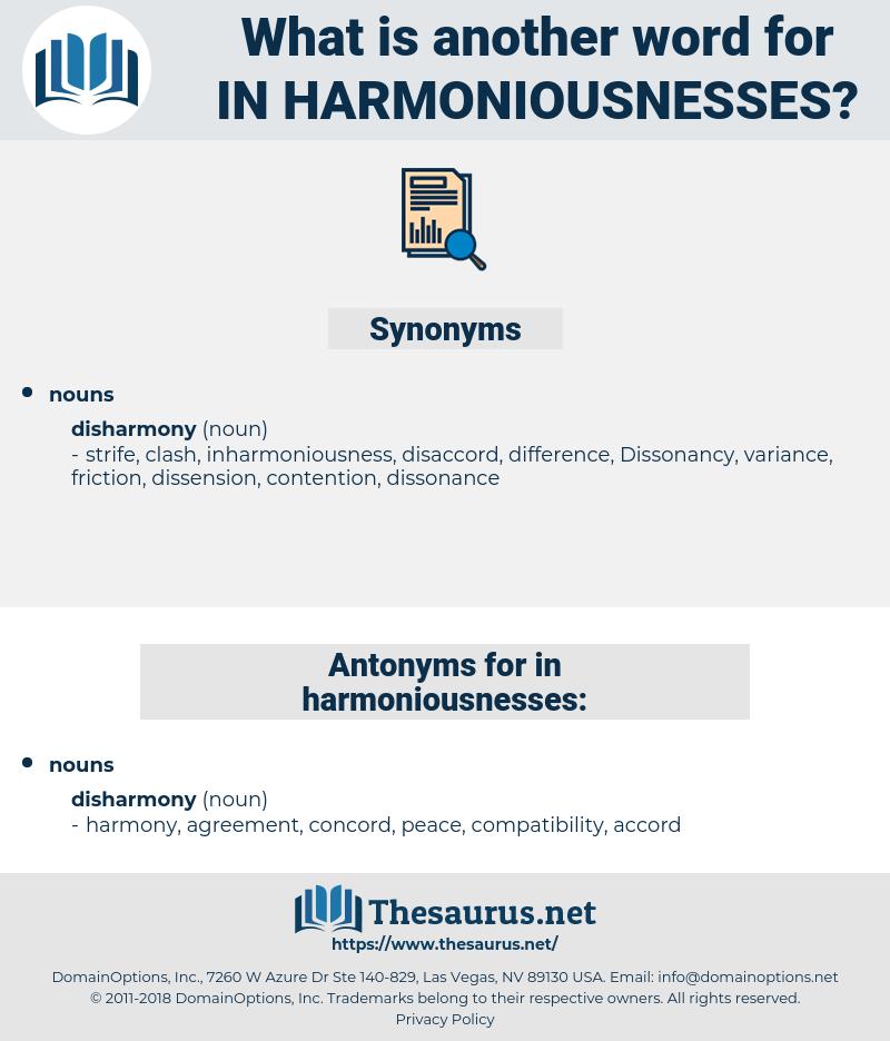 in harmoniousnesses, synonym in harmoniousnesses, another word for in harmoniousnesses, words like in harmoniousnesses, thesaurus in harmoniousnesses