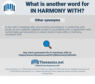 in harmony with, synonym in harmony with, another word for in harmony with, words like in harmony with, thesaurus in harmony with