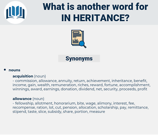 in-heritance, synonym in-heritance, another word for in-heritance, words like in-heritance, thesaurus in-heritance