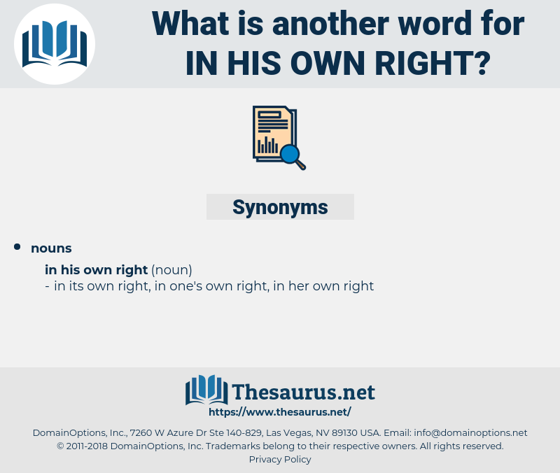 in his own right, synonym in his own right, another word for in his own right, words like in his own right, thesaurus in his own right