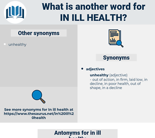 in ill health, synonym in ill health, another word for in ill health, words like in ill health, thesaurus in ill health