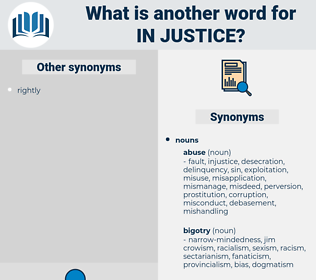 in-justice, synonym in-justice, another word for in-justice, words like in-justice, thesaurus in-justice