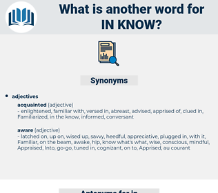 in know, synonym in know, another word for in know, words like in know, thesaurus in know