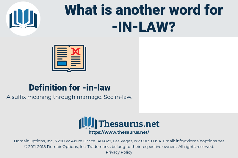 in-law, synonym in-law, another word for in-law, words like in-law, thesaurus in-law
