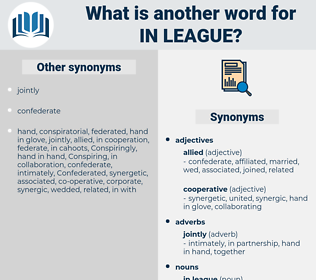 in league, synonym in league, another word for in league, words like in league, thesaurus in league