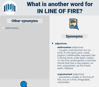 in line of fire, synonym in line of fire, another word for in line of fire, words like in line of fire, thesaurus in line of fire