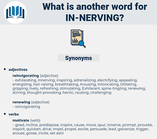 in nerving, synonym in nerving, another word for in nerving, words like in nerving, thesaurus in nerving