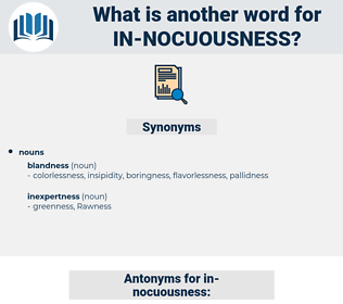 in nocuousness, synonym in nocuousness, another word for in nocuousness, words like in nocuousness, thesaurus in nocuousness
