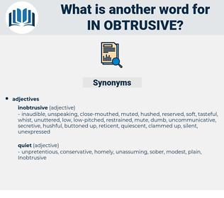 in obtrusive, synonym in obtrusive, another word for in obtrusive, words like in obtrusive, thesaurus in obtrusive