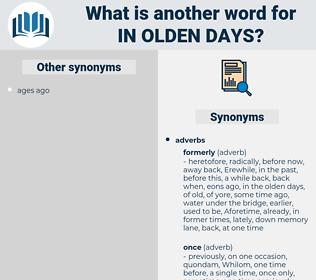in olden days, synonym in olden days, another word for in olden days, words like in olden days, thesaurus in olden days