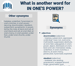 in one's power, synonym in one's power, another word for in one's power, words like in one's power, thesaurus in one's power