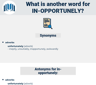 in-opportunely, synonym in-opportunely, another word for in-opportunely, words like in-opportunely, thesaurus in-opportunely