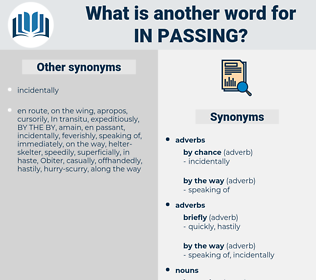 in passing, synonym in passing, another word for in passing, words like in passing, thesaurus in passing