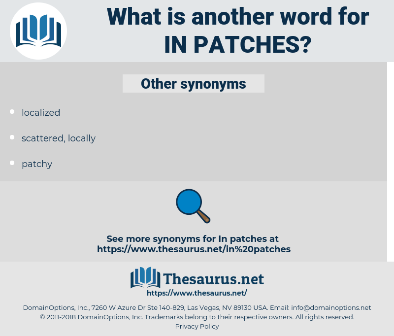 in patches, synonym in patches, another word for in patches, words like in patches, thesaurus in patches
