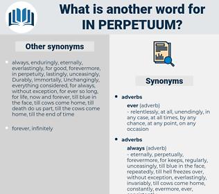 in perpetuum, synonym in perpetuum, another word for in perpetuum, words like in perpetuum, thesaurus in perpetuum