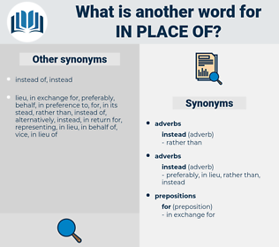 in place of, synonym in place of, another word for in place of, words like in place of, thesaurus in place of