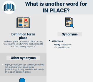 in place, synonym in place, another word for in place, words like in place, thesaurus in place