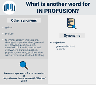 in profusion, synonym in profusion, another word for in profusion, words like in profusion, thesaurus in profusion