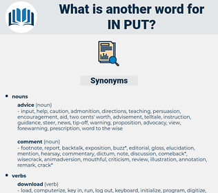 in put, synonym in put, another word for in put, words like in put, thesaurus in put