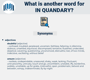 in quandary, synonym in quandary, another word for in quandary, words like in quandary, thesaurus in quandary