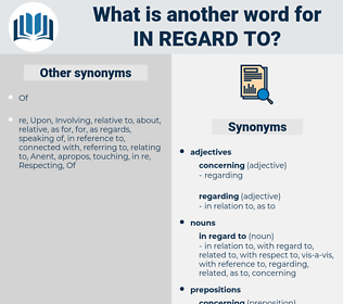 in regard to, synonym in regard to, another word for in regard to, words like in regard to, thesaurus in regard to