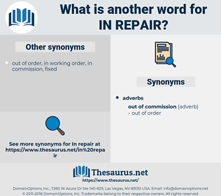 in repair, synonym in repair, another word for in repair, words like in repair, thesaurus in repair