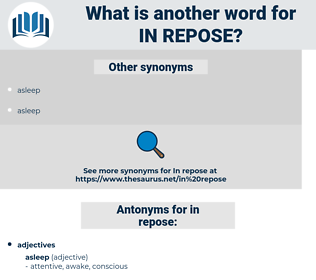 in repose, synonym in repose, another word for in repose, words like in repose, thesaurus in repose