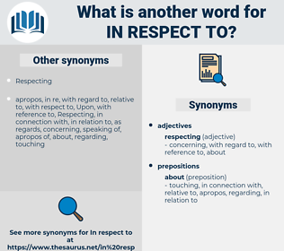 in respect to, synonym in respect to, another word for in respect to, words like in respect to, thesaurus in respect to