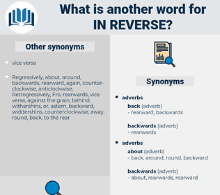 in reverse, synonym in reverse, another word for in reverse, words like in reverse, thesaurus in reverse