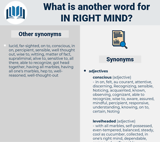 in right mind, synonym in right mind, another word for in right mind, words like in right mind, thesaurus in right mind