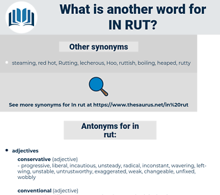in rut, synonym in rut, another word for in rut, words like in rut, thesaurus in rut