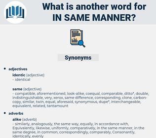 in same manner, synonym in same manner, another word for in same manner, words like in same manner, thesaurus in same manner