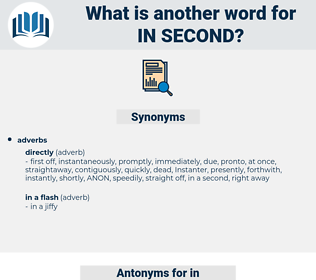 in second, synonym in second, another word for in second, words like in second, thesaurus in second