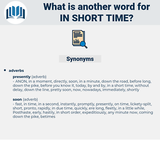 in short time, synonym in short time, another word for in short time, words like in short time, thesaurus in short time