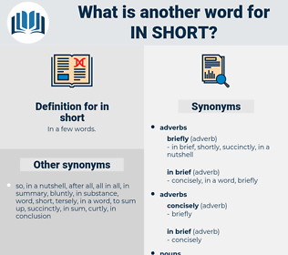 in short, synonym in short, another word for in short, words like in short, thesaurus in short