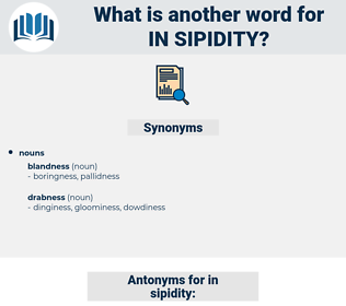 in-sipidity, synonym in-sipidity, another word for in-sipidity, words like in-sipidity, thesaurus in-sipidity