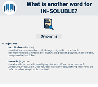 in soluble, synonym in soluble, another word for in soluble, words like in soluble, thesaurus in soluble