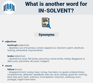 in-solvent, synonym in-solvent, another word for in-solvent, words like in-solvent, thesaurus in-solvent