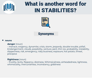 in-stabilities, synonym in-stabilities, another word for in-stabilities, words like in-stabilities, thesaurus in-stabilities