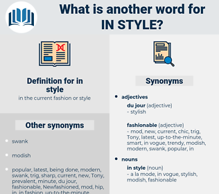 in style, synonym in style, another word for in style, words like in style, thesaurus in style