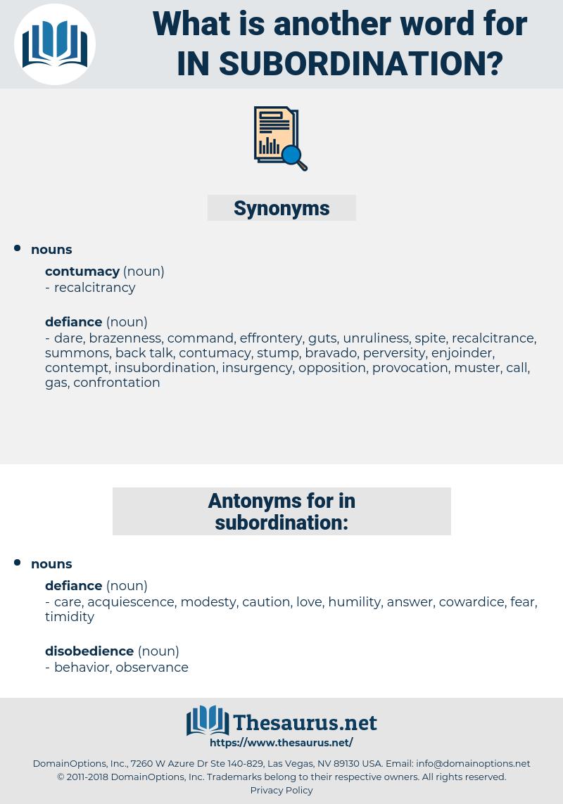in-subordination, synonym in-subordination, another word for in-subordination, words like in-subordination, thesaurus in-subordination