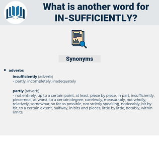 in sufficiently, synonym in sufficiently, another word for in sufficiently, words like in sufficiently, thesaurus in sufficiently