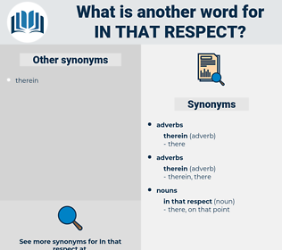 in that respect, synonym in that respect, another word for in that respect, words like in that respect, thesaurus in that respect