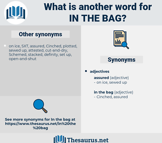 in the bag, synonym in the bag, another word for in the bag, words like in the bag, thesaurus in the bag