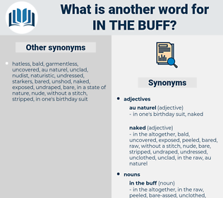 in the buff, synonym in the buff, another word for in the buff, words like in the buff, thesaurus in the buff